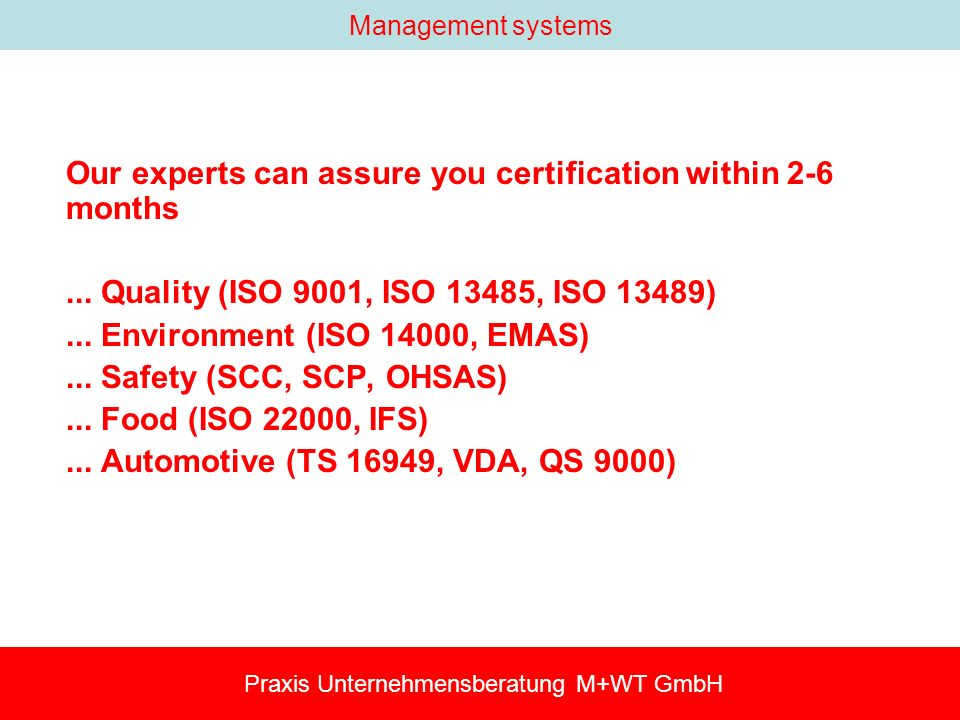 Management systems Our experts can assure you certification within 2-6 months...