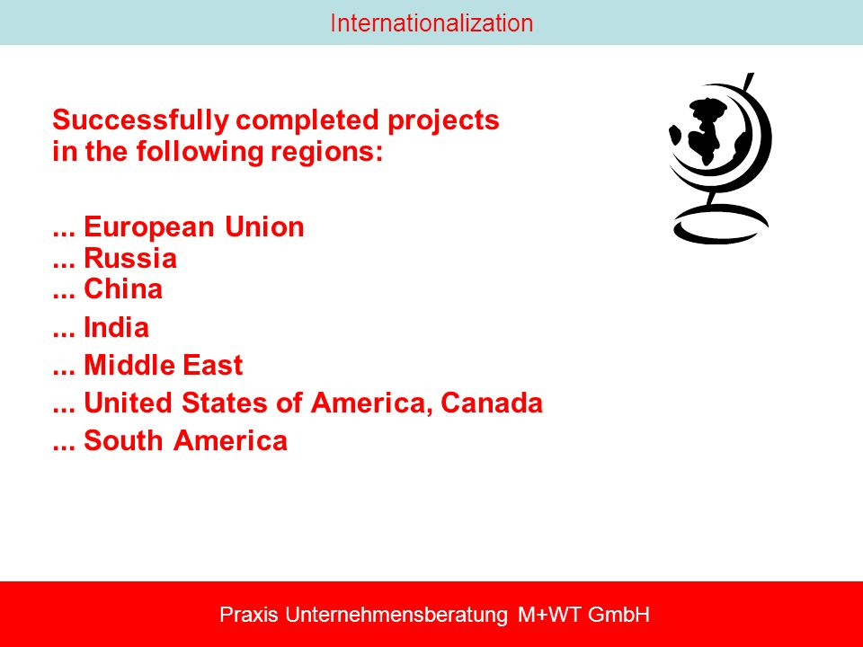 Internationalization Successfully completed projects in the following regions:...