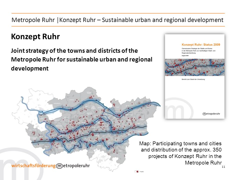 11 Konzept Ruhr Joint strategy of the towns and districts of the Metropole Ruhr for sustainable urban and regional development Map: Participating town