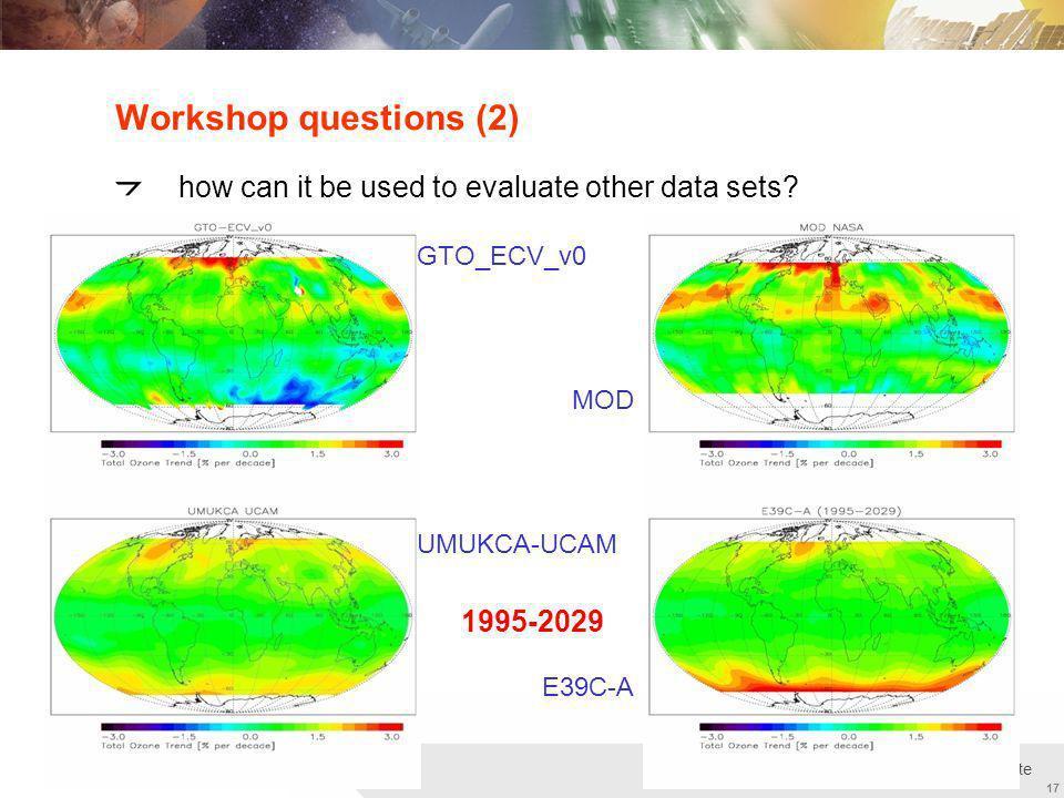 Institut für Methodik der Fernerkundung bzw. Deutsches Fernerkundungsdatenzentrum Folie 17 17 Remote Sensing Technology Institute Workshop questions (