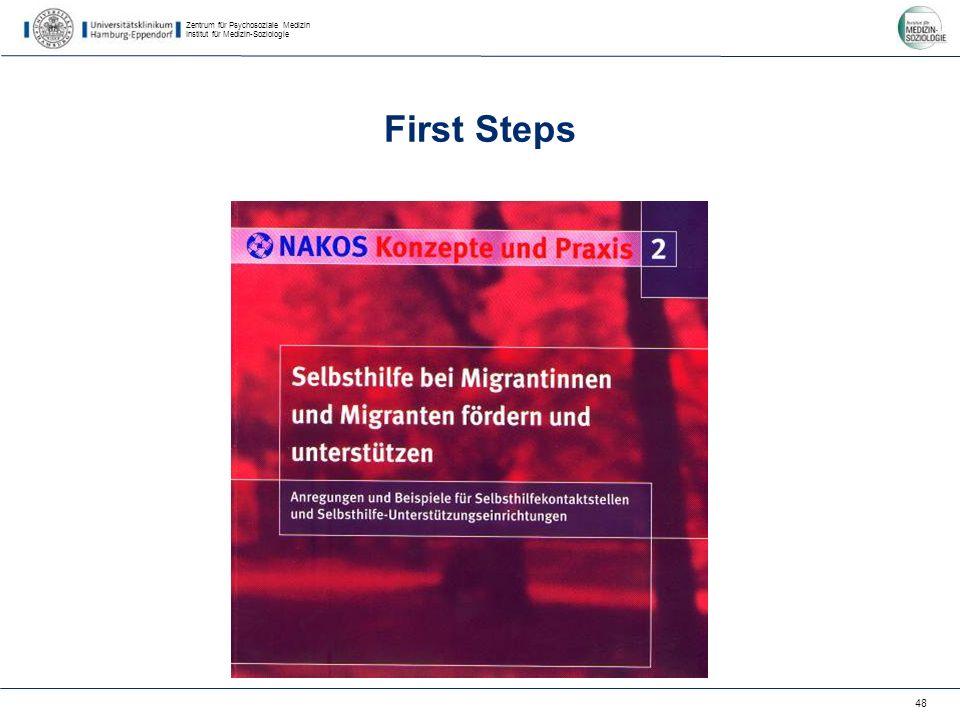 Zentrum für Psychosoziale Medizin Institut für Medizin-Soziologie 48 First Steps
