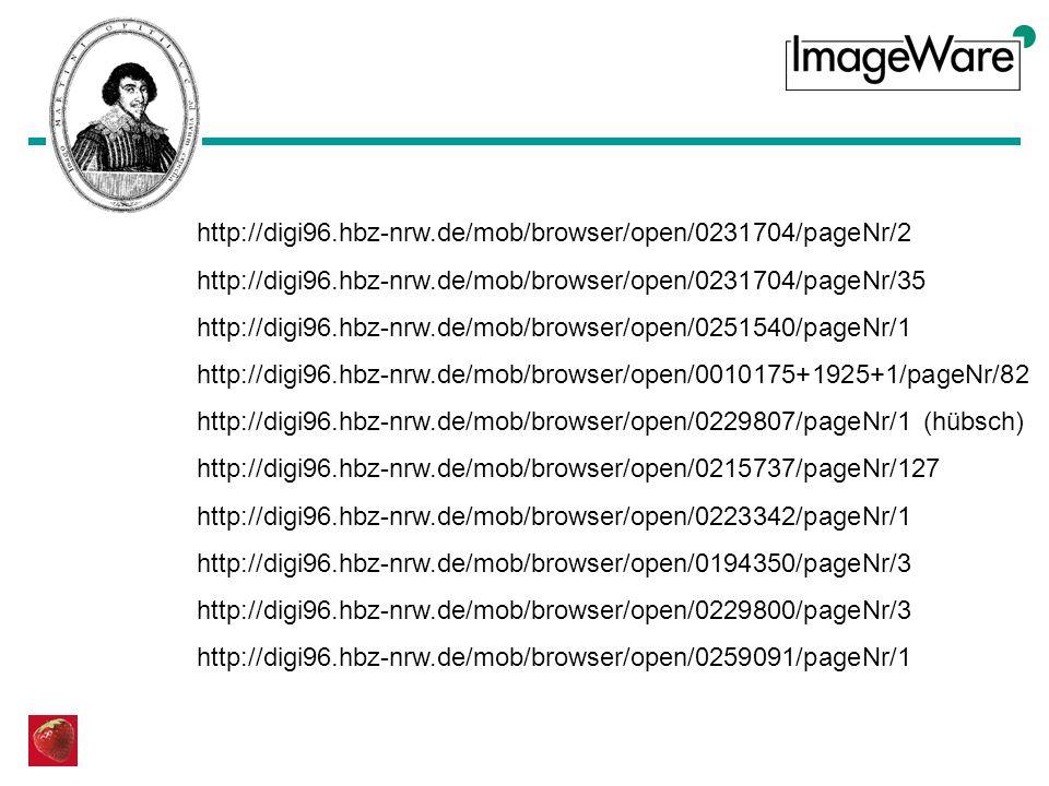 http://digi96.hbz-nrw.de/mob/browser/open/0231704/pageNr/2 http://digi96.hbz-nrw.de/mob/browser/open/0231704/pageNr/35 http://digi96.hbz-nrw.de/mob/browser/open/0251540/pageNr/1 http://digi96.hbz-nrw.de/mob/browser/open/0010175+1925+1/pageNr/82 http://digi96.hbz-nrw.de/mob/browser/open/0229807/pageNr/1 (hübsch) http://digi96.hbz-nrw.de/mob/browser/open/0215737/pageNr/127 http://digi96.hbz-nrw.de/mob/browser/open/0223342/pageNr/1 http://digi96.hbz-nrw.de/mob/browser/open/0194350/pageNr/3 http://digi96.hbz-nrw.de/mob/browser/open/0229800/pageNr/3 http://digi96.hbz-nrw.de/mob/browser/open/0259091/pageNr/1