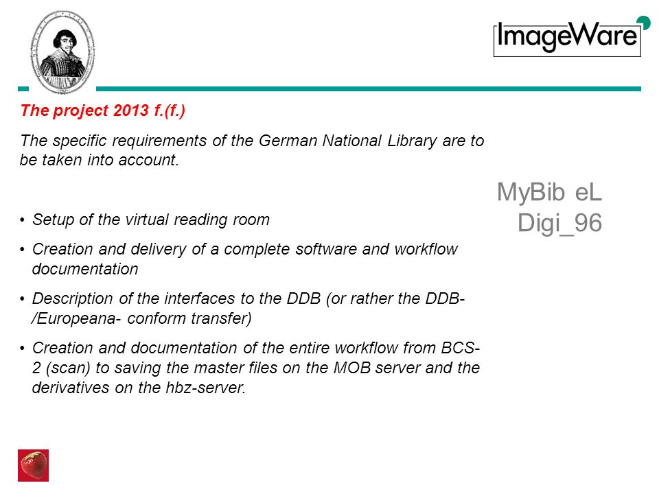 MyBib eL Digi_96 The project 2013 f.(f.) The specific requirements of the German National Library are to be taken into account. Setup of the virtual r