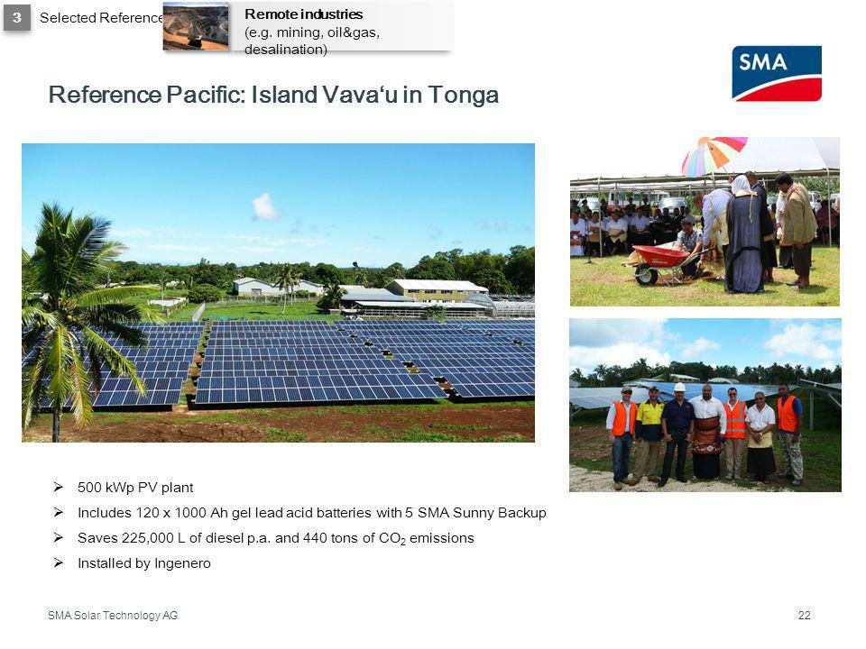 SMA Solar Technology AG Reference Pacific: Island Vavau in Tonga 22 500 kWp PV plant Includes 120 x 1000 Ah gel lead acid batteries with 5 SMA Sunny B