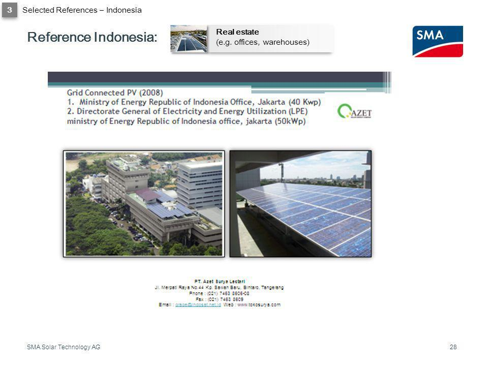 SMA Solar Technology AG 28 Reference Indonesia: Selected References – Indonesia 3 Real estate (e.g. offices, warehouses)