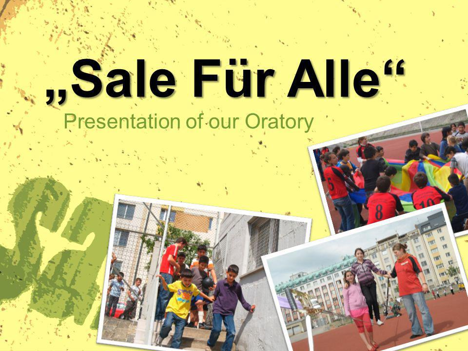 Sale Für Alle Presentation of our Oratory