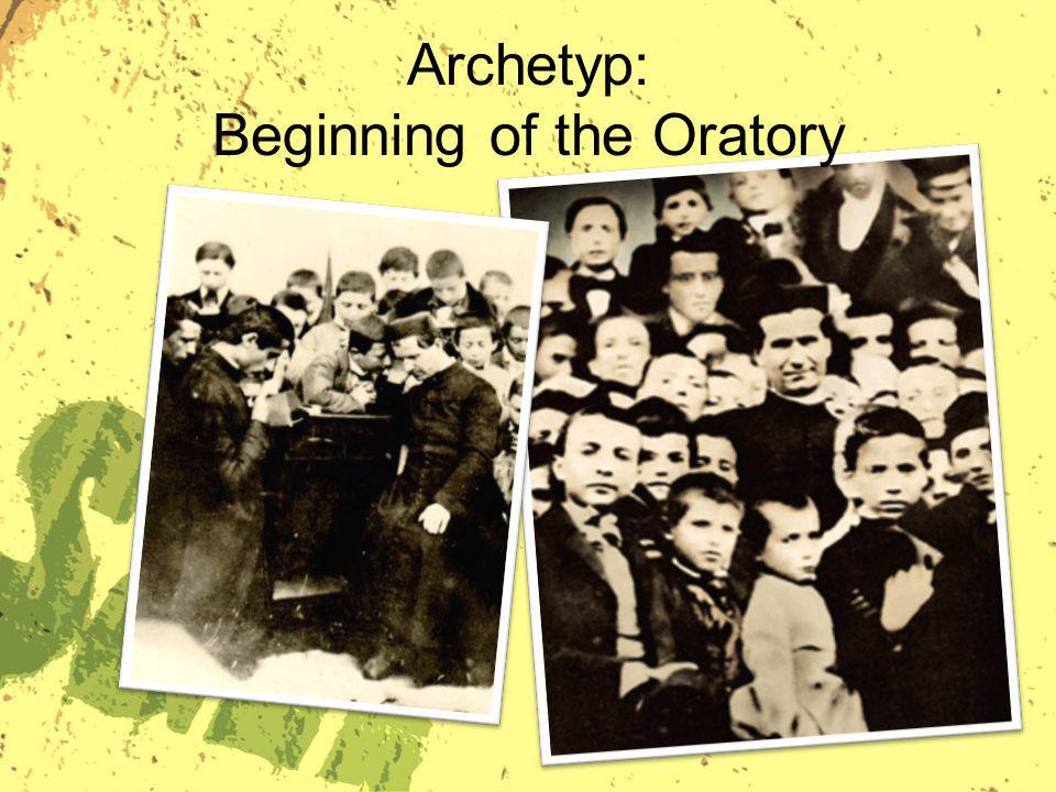 Archetyp: Beginning of the Oratory