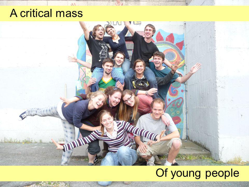 A critical mass Of young people