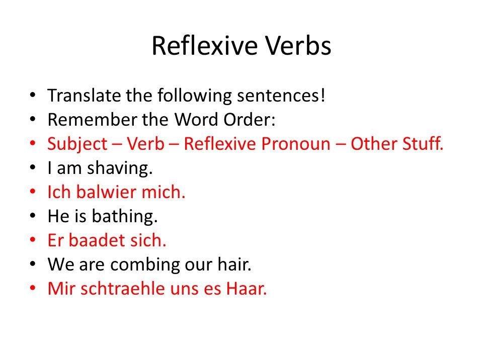 Reflexive Verbs Translate the following sentences.