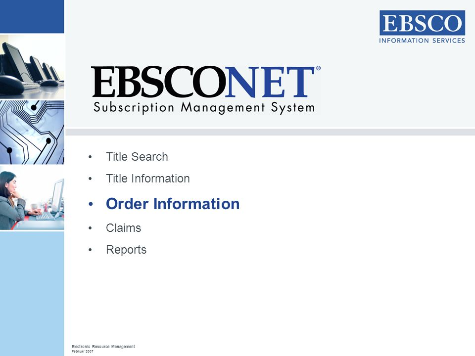 Title Search Title Information Order Information Claims Reports Electronic Resource Management Februar 2007