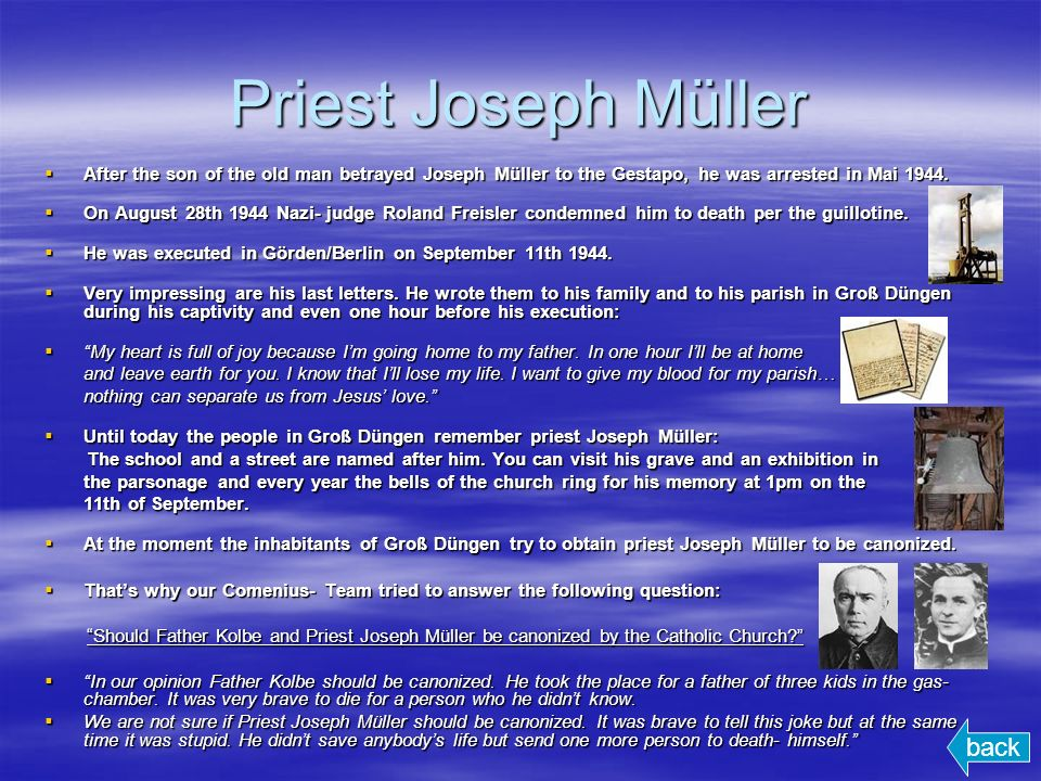 Priest Joseph Müller After the son of the old man betrayed Joseph Müller to the Gestapo, he was arrested in Mai 1944.