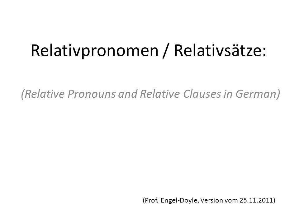 Relativpronomen / Relativsätze: (Relative Pronouns and Relative Clauses in German) (Prof.