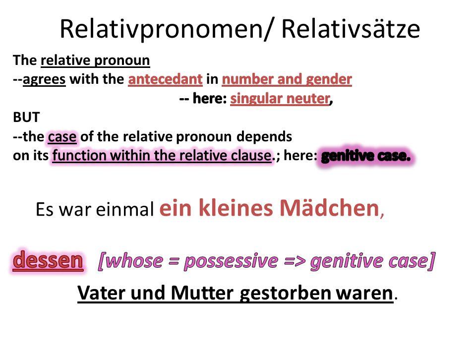 Relativpronomen/ Relativsätze Es war einmal ein kleines Mädchen,