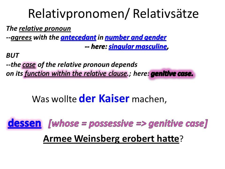 Relativpronomen/ Relativsätze Was wollte der Kaiser machen,