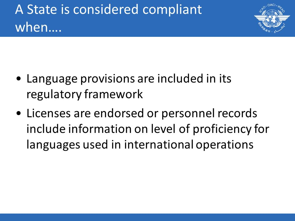 22 A State is considered compliant when…. Language provisions are included in its regulatory framework Licenses are endorsed or personnel records incl