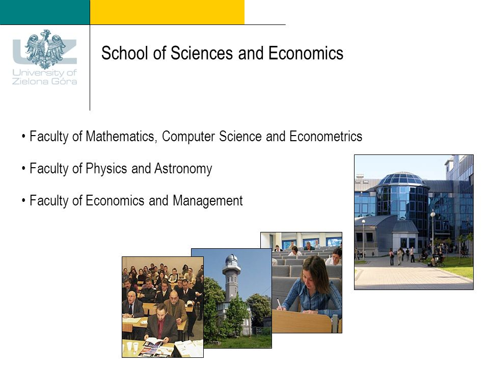 School of Sciences and Economics Faculty of Mathematics, Computer Science and Econometrics Faculty of Physics and Astronomy Faculty of Economics and Management