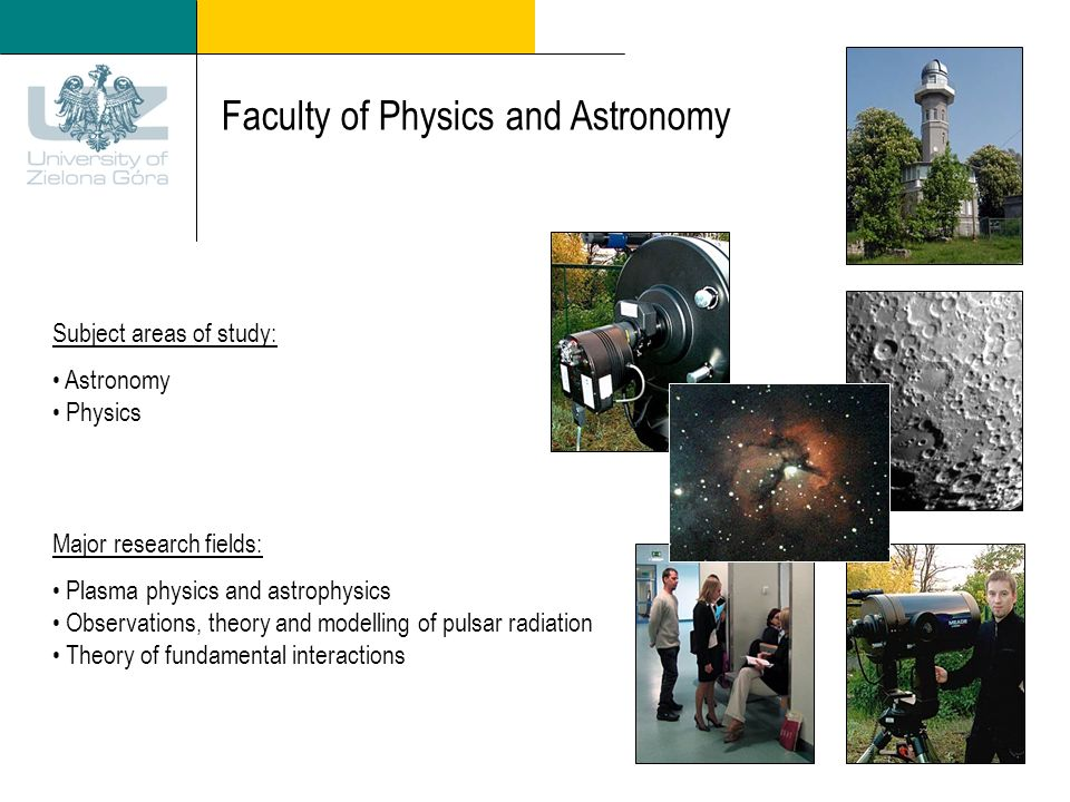Faculty of Physics and Astronomy Subject areas of study: Astronomy Physics Major research fields: Plasma physics and astrophysics Observations, theory and modelling of pulsar radiation Theory of fundamental interactions