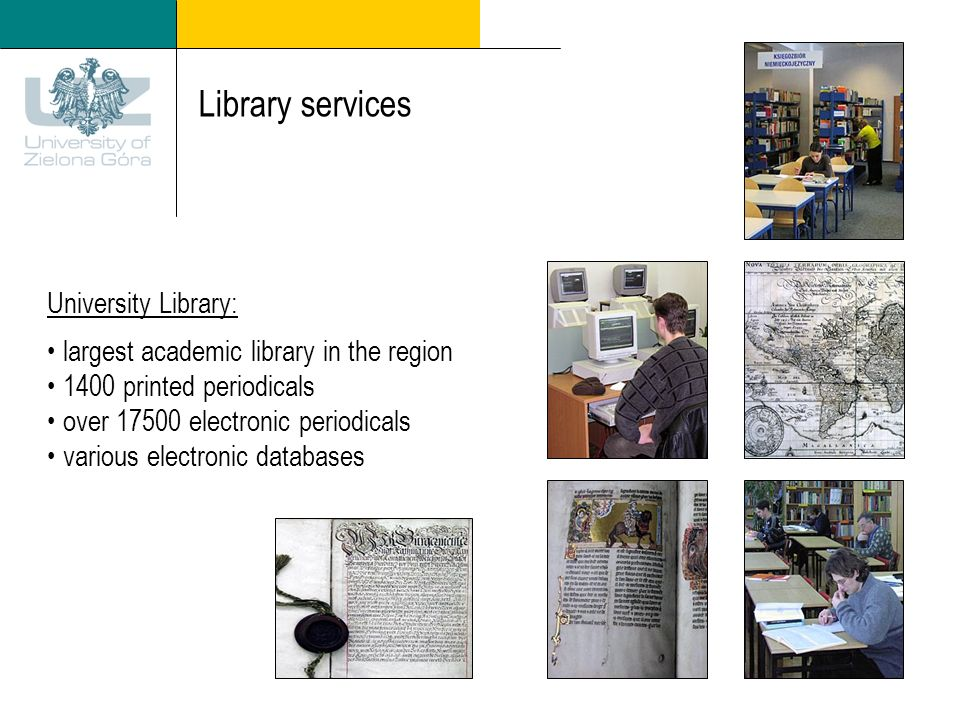 Library services University Library: largest academic library in the region 1400 printed periodicals over 17500 electronic periodicals various electronic databases