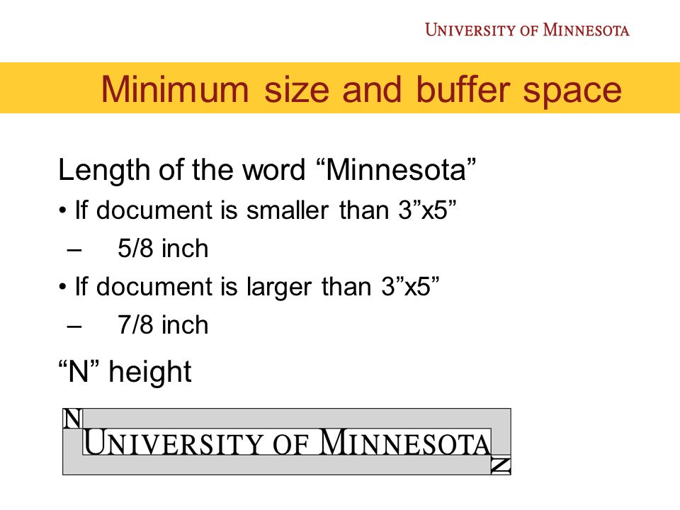Minimum size and buffer space Length of the word Minnesota If document is smaller than 3x5 –5/8 inch If document is larger than 3x5 –7/8 inch N height