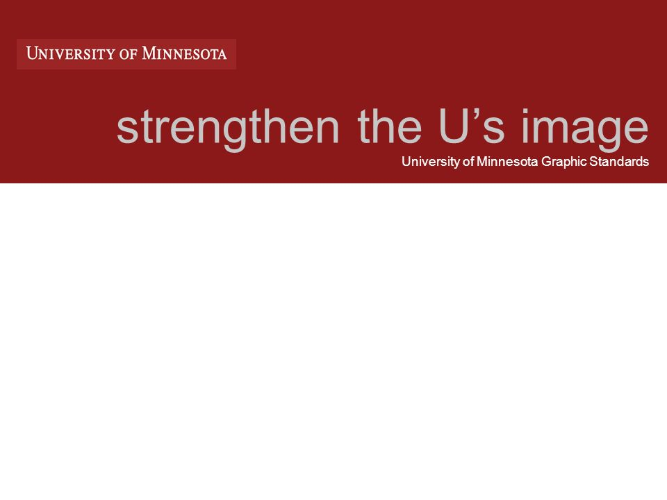 strengthen the Us image University of Minnesota Graphic Standards