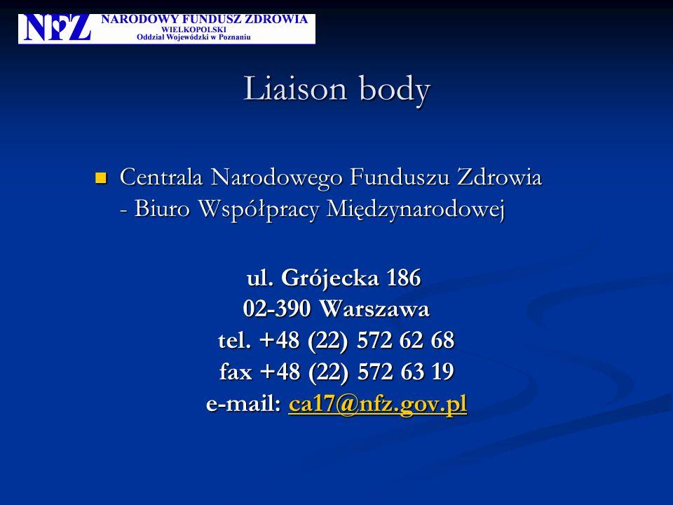Liaison body Centrala Narodowego Funduszu Zdrowia - Biuro Współpracy Międzynarodowej Centrala Narodowego Funduszu Zdrowia - Biuro Współpracy Międzynar