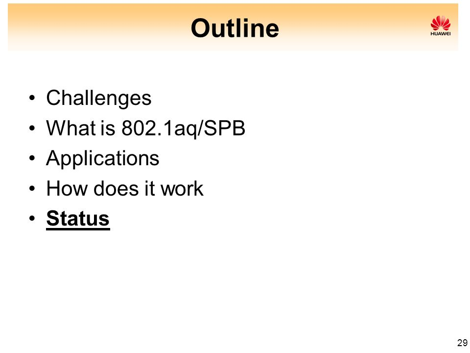 29 Outline Challenges What is 802.1aq/SPB Applications How does it work Status