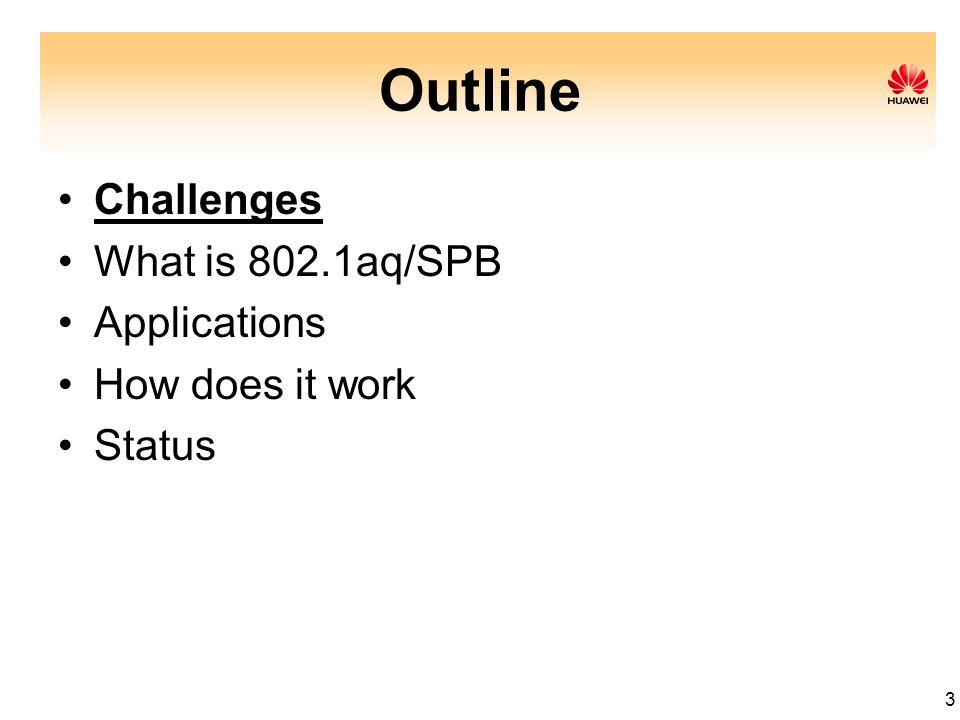 3 Outline Challenges What is 802.1aq/SPB Applications How does it work Status