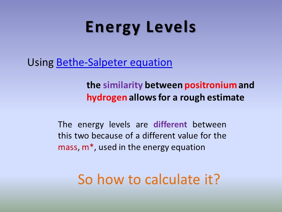 Energy Levels So how to calculate it.