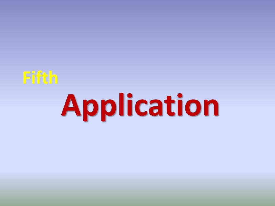 Application Fifth