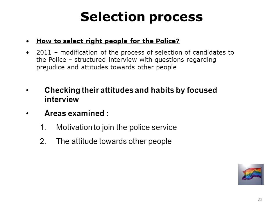 Selection process How to select right people for the Police.