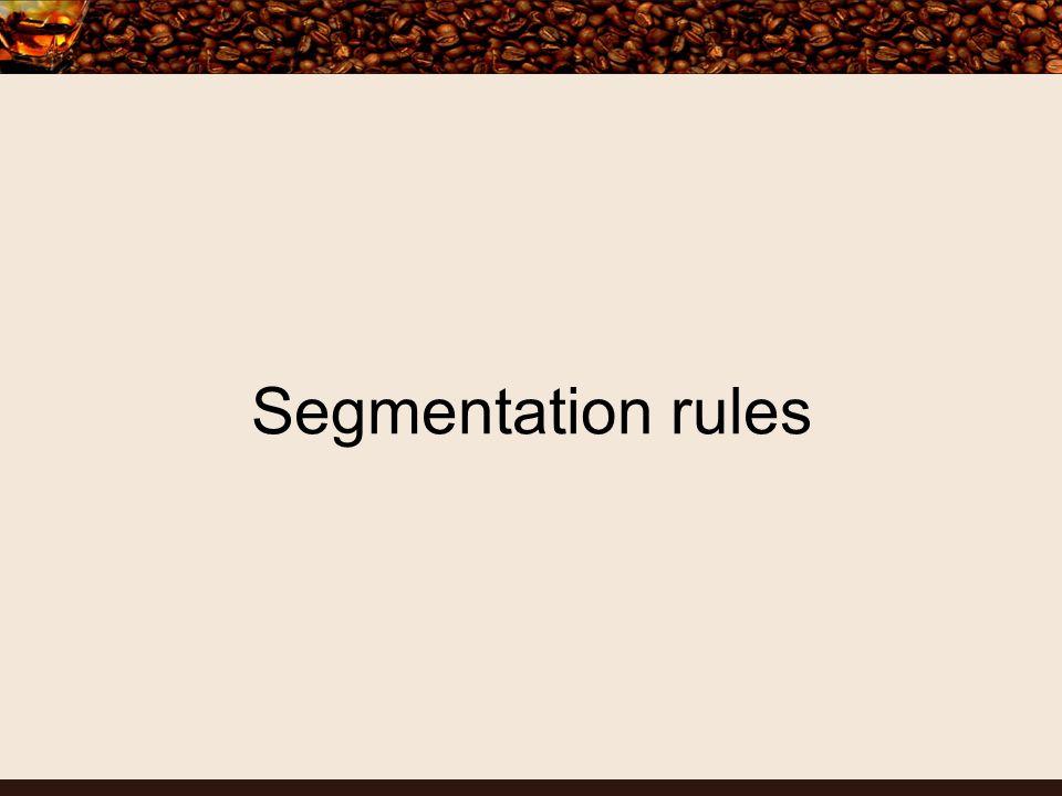 Segmentation rules