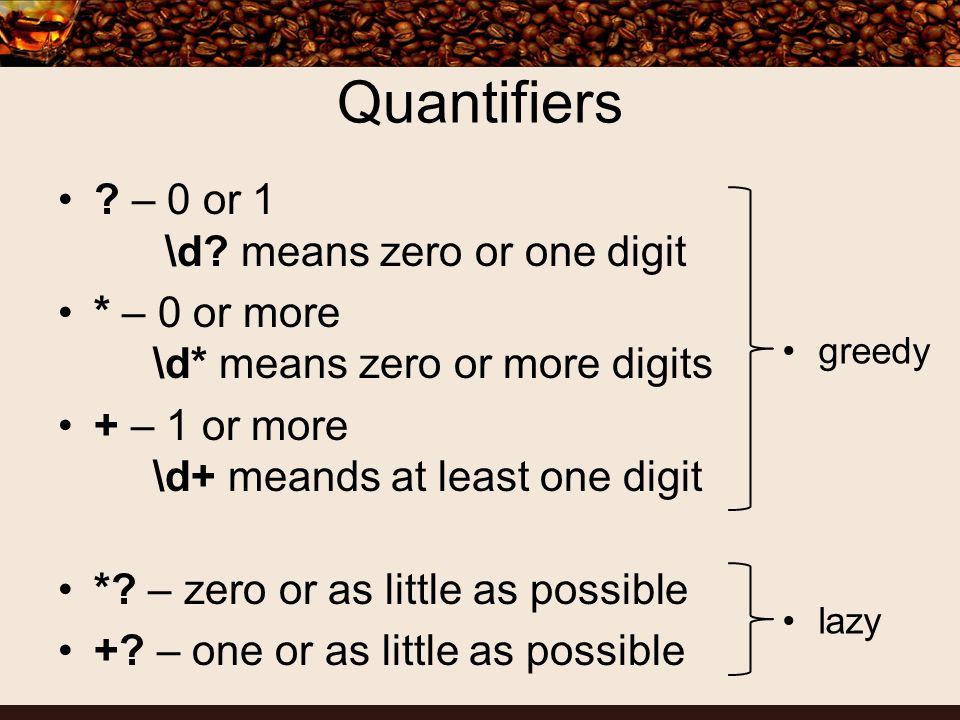 Quantifiers . – 0 or 1 \d.