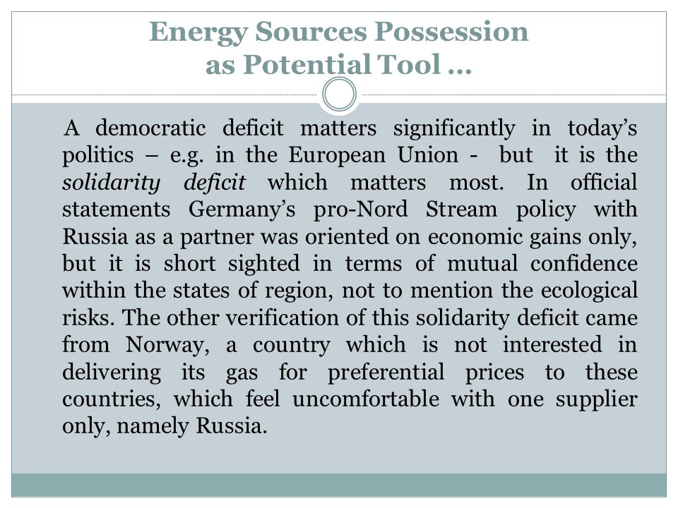 Energy Sources Possession as Potential Tool … A democratic deficit matters significantly in todays politics – e.g.