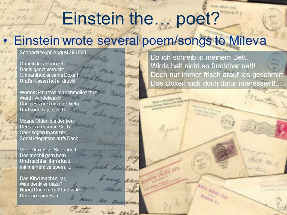 Einstein the… poet. Einstein wrote several poem/songs to Mileva Schnadaheupfl August 29 1900 O mei.