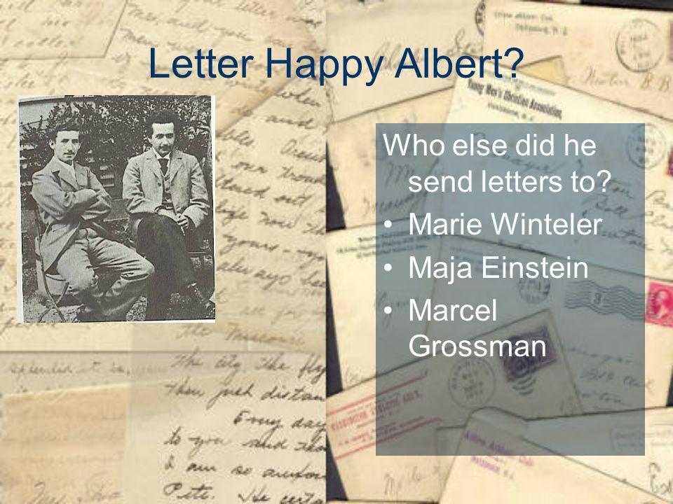 Letter Happy Albert Who else did he send letters to Marie Winteler Maja Einstein Marcel Grossman