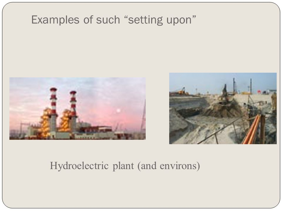 Examples of such setting upon Hydroelectric plant (and environs)