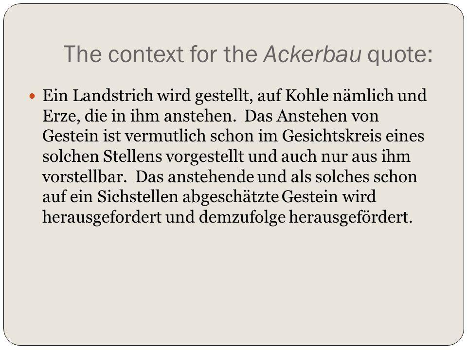 The context for the Ackerbau quote: Ein Landstrich wird gestellt, auf Kohle nämlich und Erze, die in ihm anstehen. Das Anstehen von Gestein ist vermut