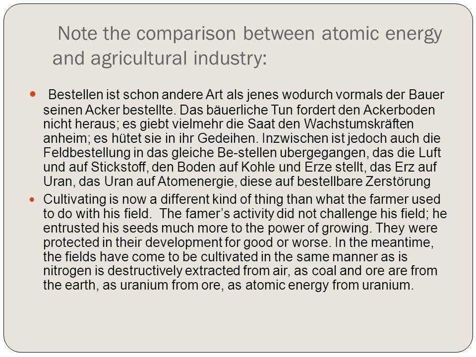 Note the comparison between atomic energy and agricultural industry: Bestellen ist schon andere Art als jenes wodurch vormals der Bauer seinen Acker b