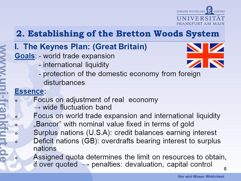 Hier wird Wissen Wirklichkeit 6 2. Establishing of the Bretton Woods System I.