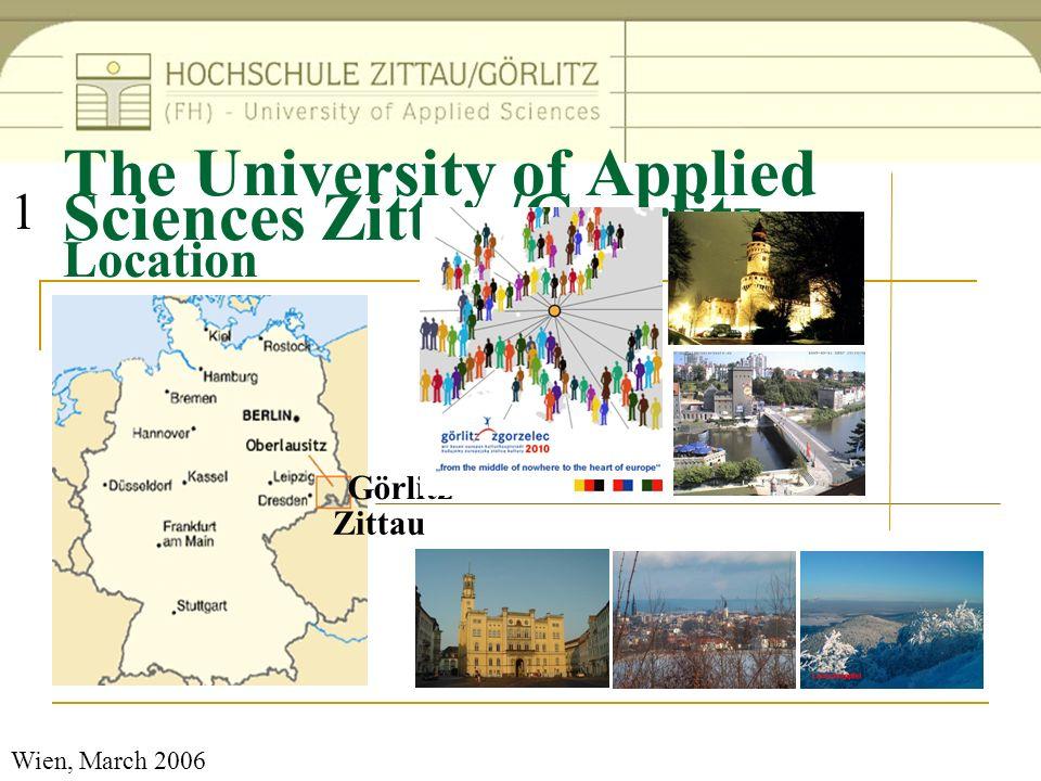 Wien, March 2006 The University of Applied Sciences Zittau/Goerlitz Location Zittau Görlitz 1