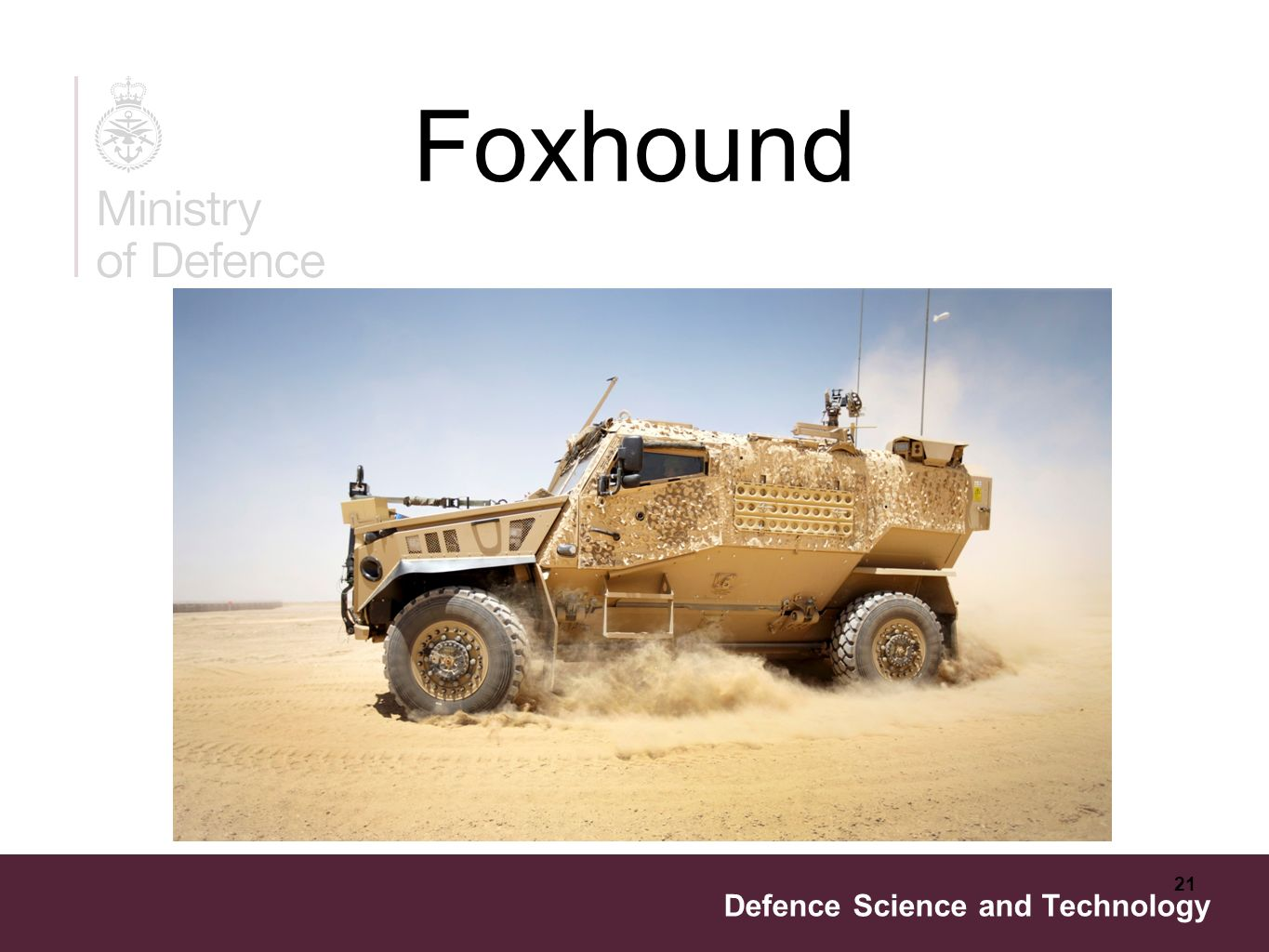 Defence Science and Technology 21 Foxhound