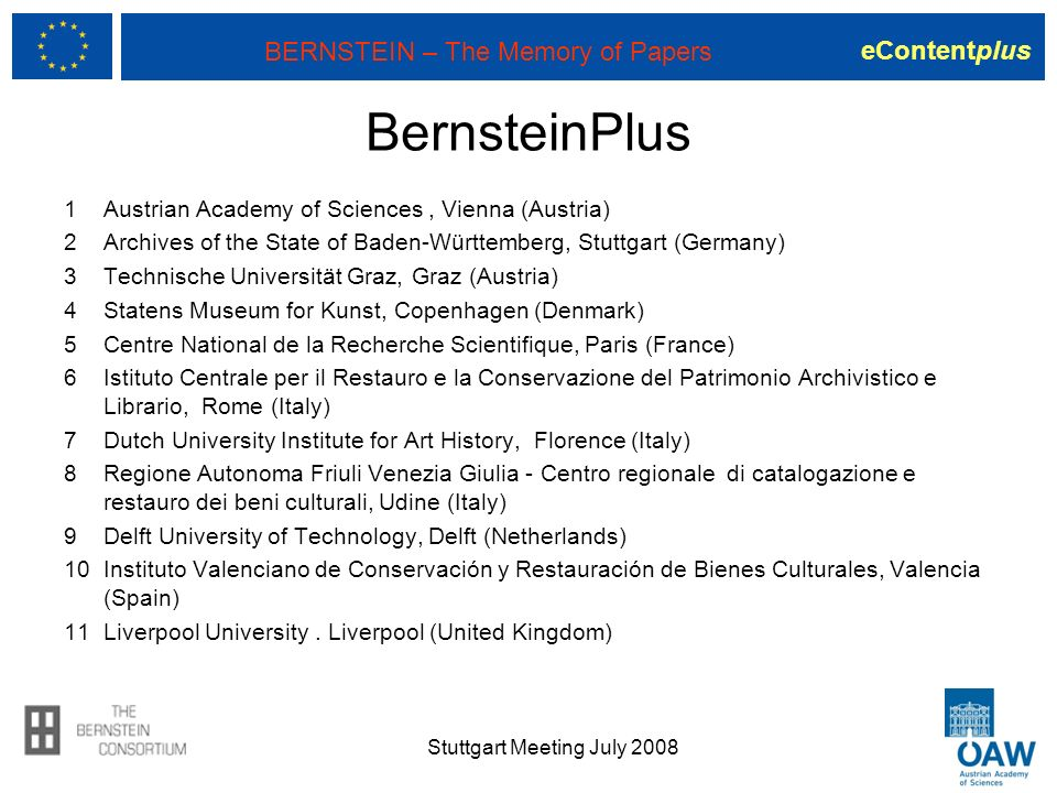 eContentplus BERNSTEIN – The Memory of Papers BernsteinPlus 1 Austrian Academy of Sciences, Vienna (Austria) 2 Archives of the State of Baden-Württemb