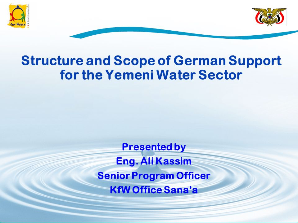 Structure and Scope of German Support for the Yemeni Water Sector Presented by Eng.