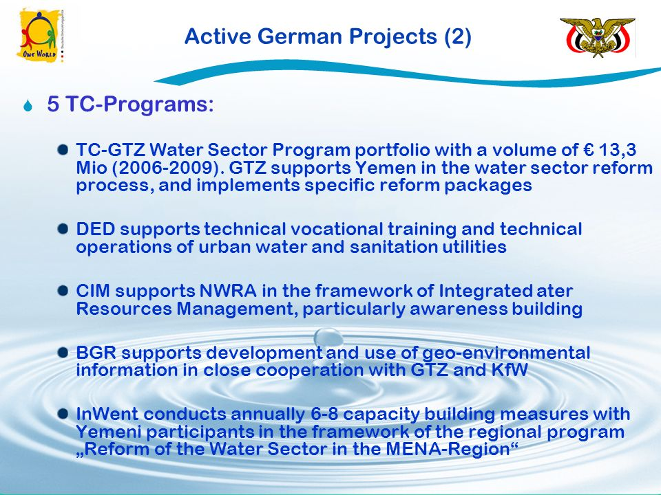 Active German Projects (2) [1] 5 TC-Programs: TC-GTZ Water Sector Program portfolio with a volume of 13,3 Mio (2006-2009).