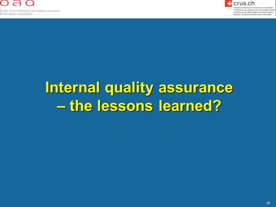 18 Internal quality assurance – the lessons learned?