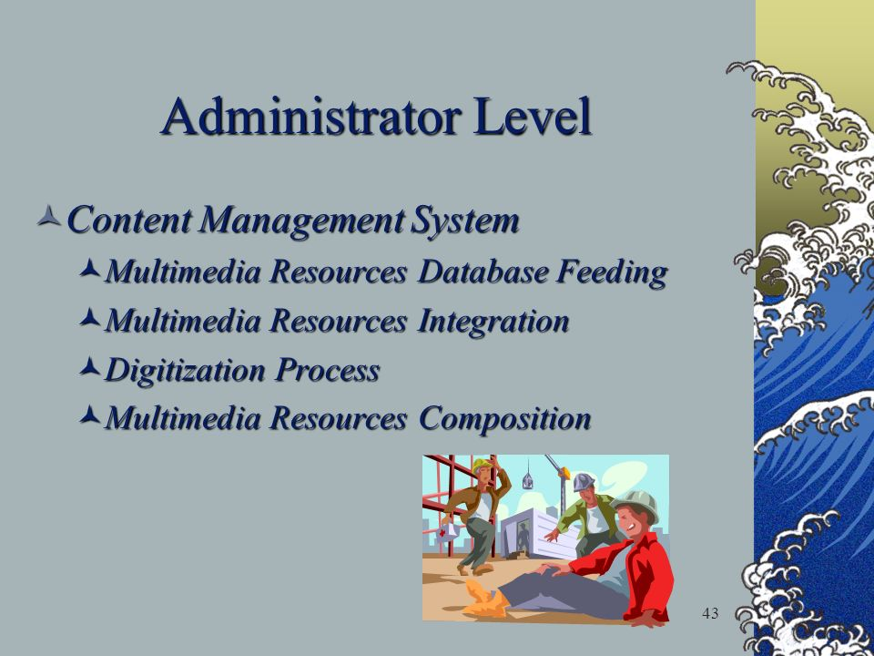 43 Administrator Level Content Management System Content Management System Multimedia Resources Database Feeding Multimedia Resources Database Feeding