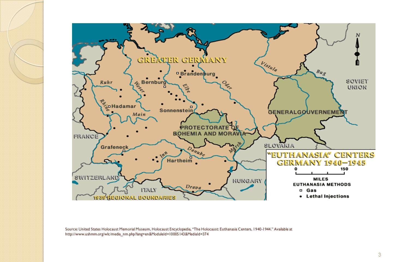 Source: United States Holocaust Memorial Museum, Holocaust Encyclopedia, The Holocaust: Euthanasia Centers, 1940-1944.