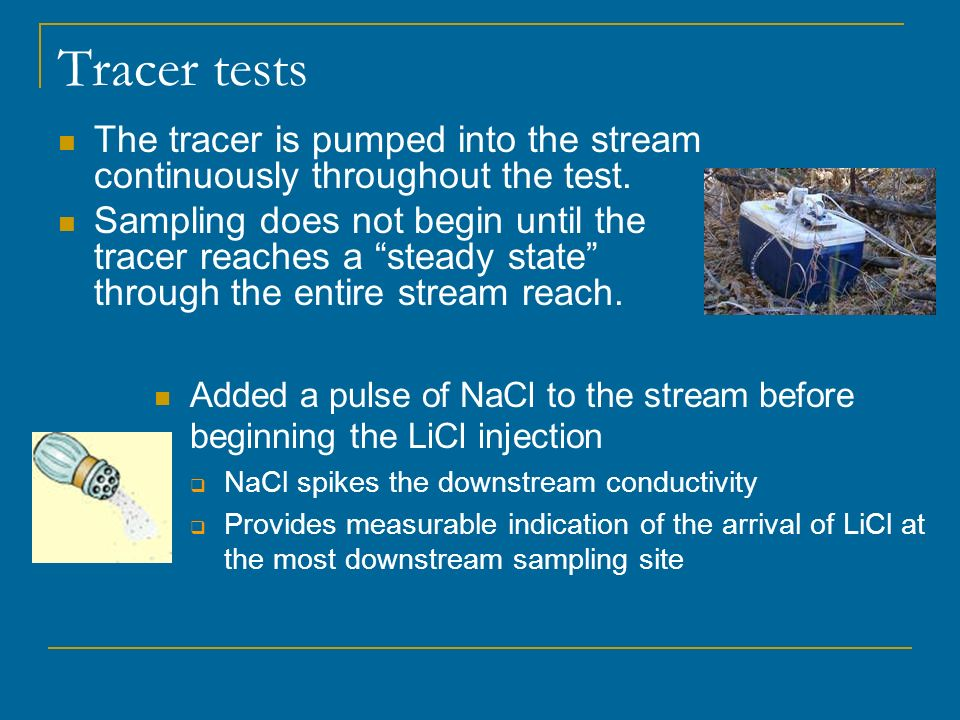 Tracer tests The tracer is pumped into the stream continuously throughout the test.