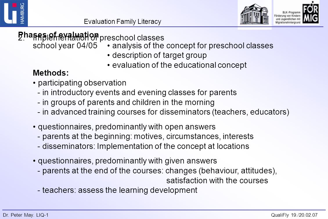 Evaluation Family Literacy Dr. Peter May. LIQ-1QualiFly 19./20.02.07 Disseminators questionnaire: