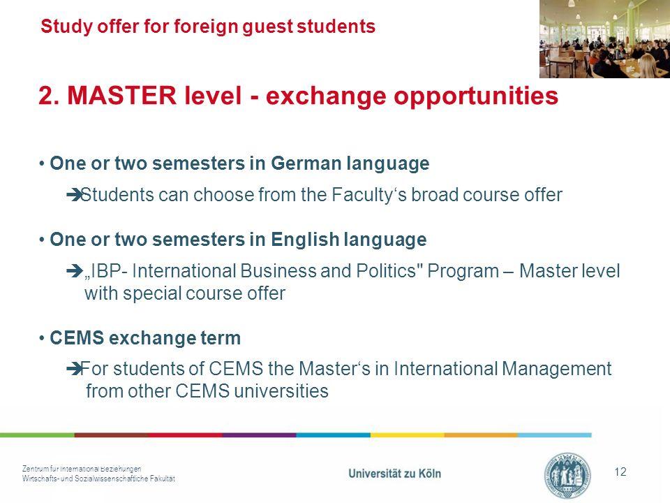Zentrum für International Beziehungen Wirtschafts- und Sozialwissenschaftliche Fakultät 12 2.